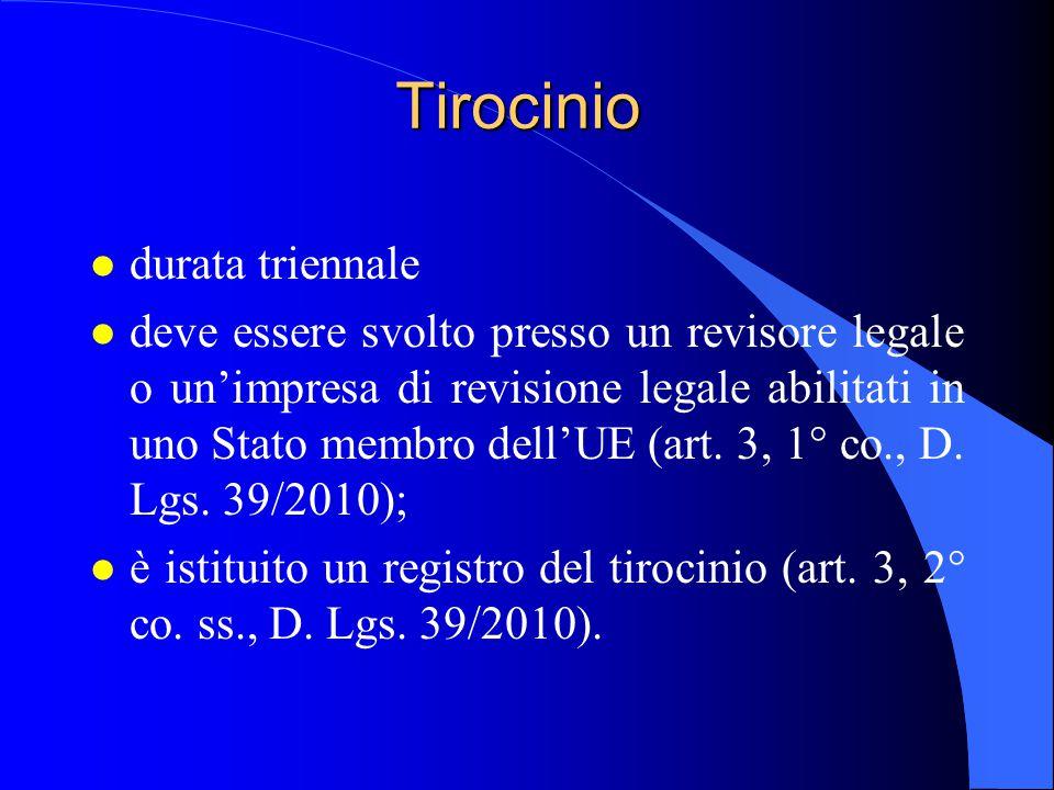 Tirocinio l durata triennale l deve essere svolto presso un revisore legale o un'impresa di revisione legale abilitati in uno Stato membro dell'UE (ar