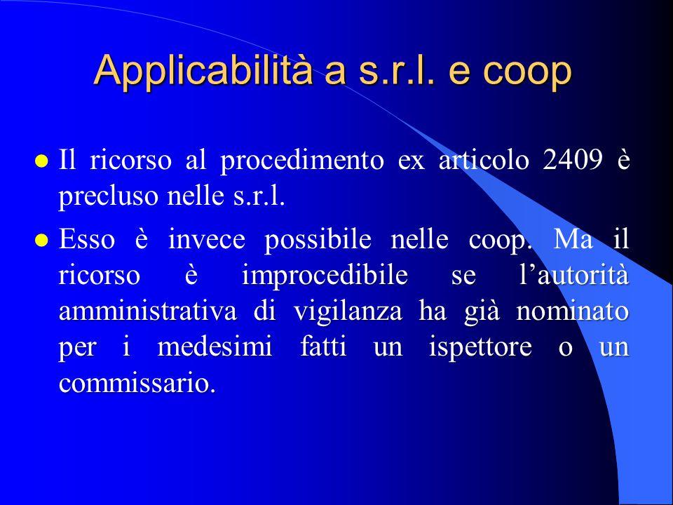 Applicabilità a s.r.l. e coop l Il ricorso al procedimento ex articolo 2409 è precluso nelle s.r.l. improcedibile se l'autorità amministrativa di vigi