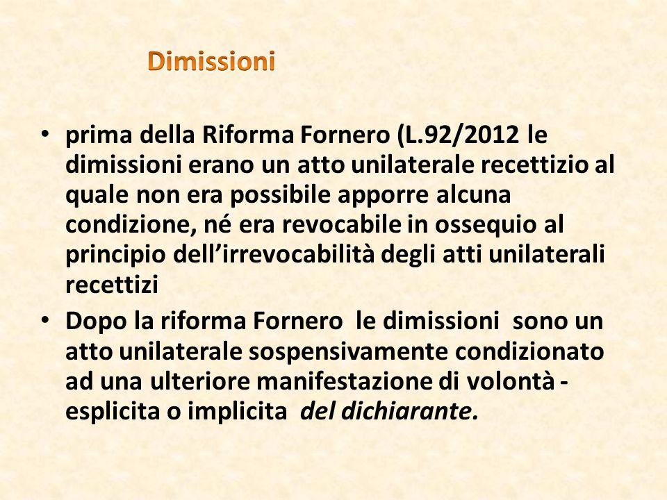 prima della Riforma Fornero (L.92/2012 le dimissioni erano un atto unilaterale recettizio al quale non era possibile apporre alcuna condizione, né era
