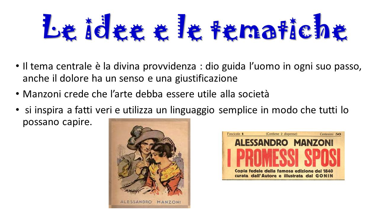 I promessi sposi È un romanzo storico ambientato nel XVII secolo Alcuni personaggi come la monaca di Monza, il Cardinale Borromeo sono realmente esistiti.