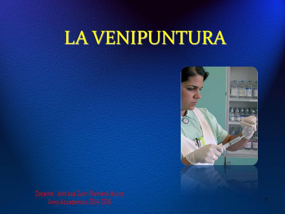 LA VENIPUNTURA 1 Docente : dott.ssa Suor Filomena Nuzzo Anno Accademico 2014-2015