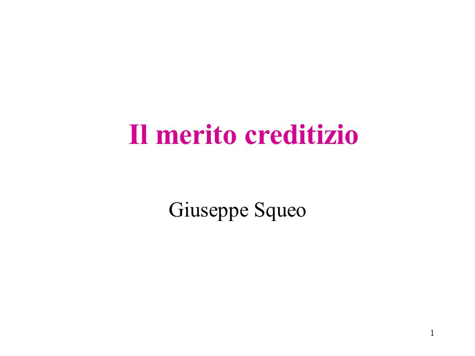 1 Il merito creditizio Giuseppe Squeo