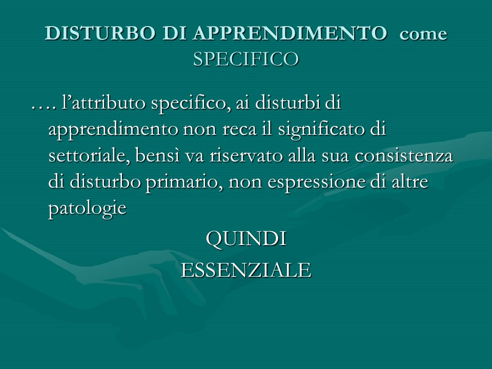 DISTURBO DI APPRENDIMENTO come SPECIFICO ….