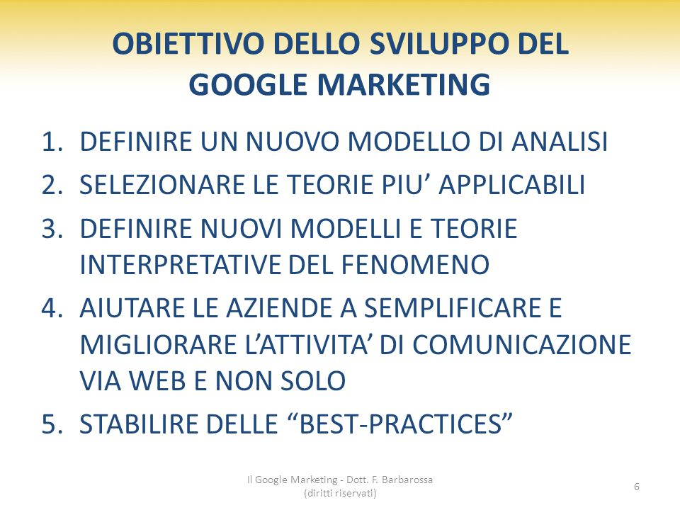 2. GOOGLE™ E LA PUBBLICITA Il Google Marketing - Dott. F. Barbarossa (diritti riservati) 7