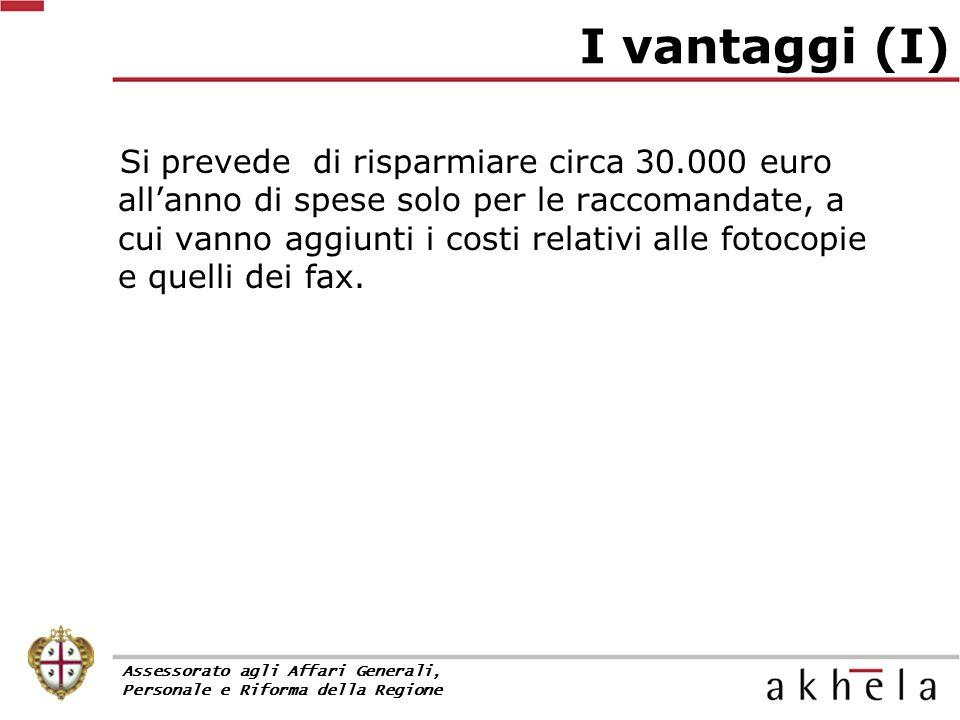 Si prevede di risparmiare circa 30.000 euro all'anno di spese solo per le raccomandate, a cui vanno aggiunti i costi relativi alle fotocopie e quelli dei fax.