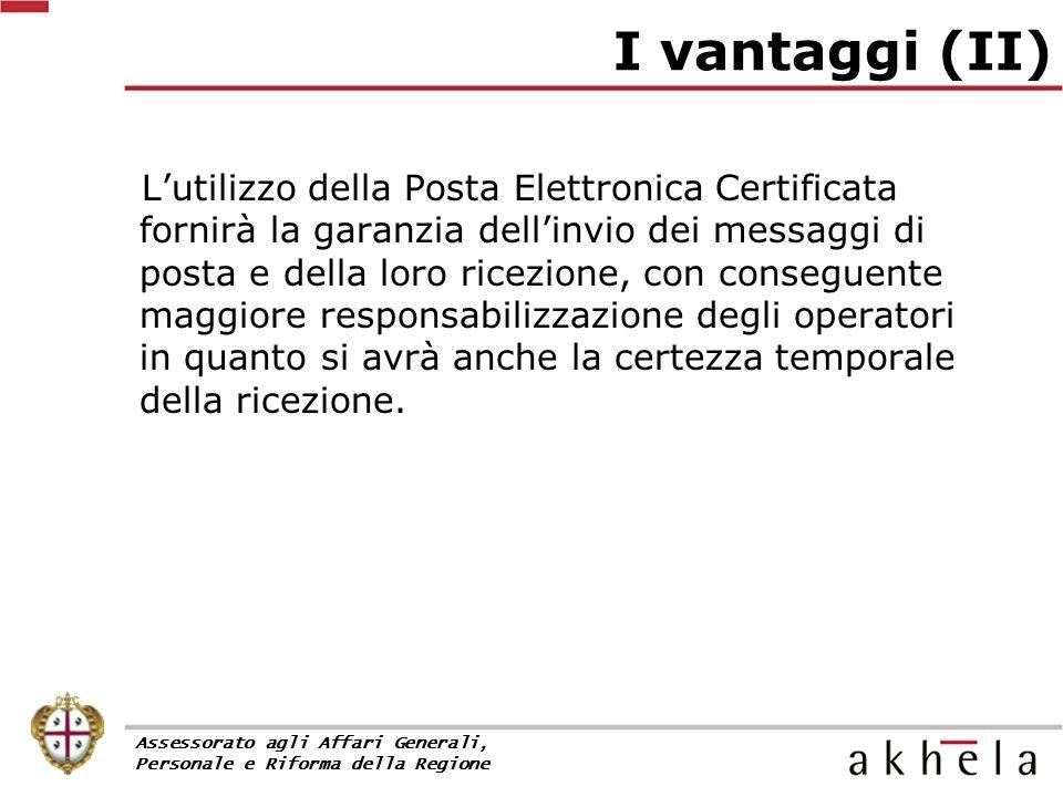 L'utilizzo della Posta Elettronica Certificata fornirà la garanzia dell'invio dei messaggi di posta e della loro ricezione, con conseguente maggiore responsabilizzazione degli operatori in quanto si avrà anche la certezza temporale della ricezione.