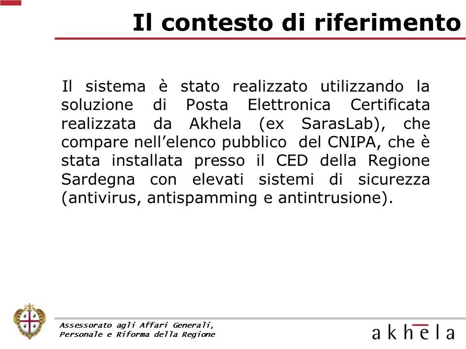 Il sistema è stato realizzato utilizzando la soluzione di Posta Elettronica Certificata realizzata da Akhela (ex SarasLab), che compare nell'elenco pubblico del CNIPA, che è stata installata presso il CED della Regione Sardegna con elevati sistemi di sicurezza (antivirus, antispamming e antintrusione).