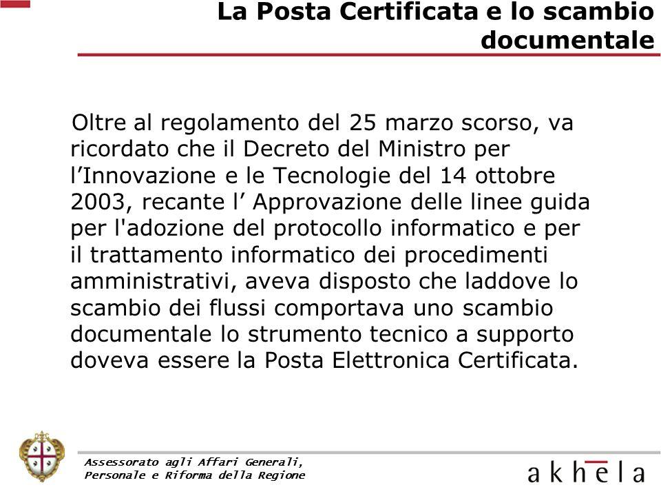 Oltre al regolamento del 25 marzo scorso, va ricordato che il Decreto del Ministro per l'Innovazione e le Tecnologie del 14 ottobre 2003, recante l' A