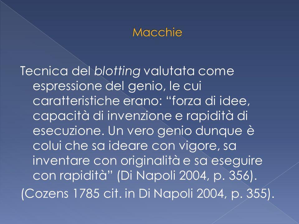 """Tecnica del blotting valutata come espressione del genio, le cui caratteristiche erano: """"forza di idee, capacità di invenzione e rapidità di esecuzion"""