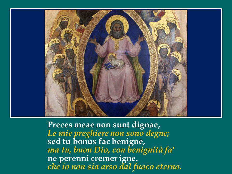 Qui Mariam absolvisti, Tu che perdonasti Maria di Magdala, et latronem exaudisti, tu che esaudisti il buon ladrone, mihi quoque spem dedisti.
