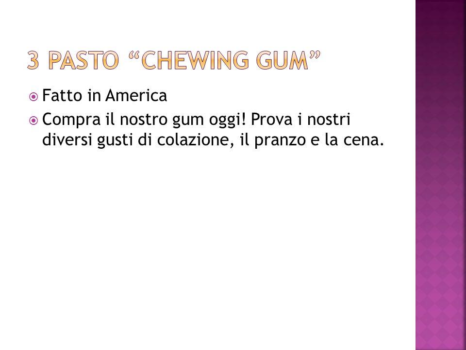  Fatto in America  Compra il nostro gum oggi.