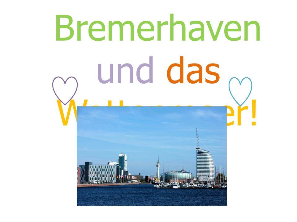 Bremerhaven und das Wattenmeer!