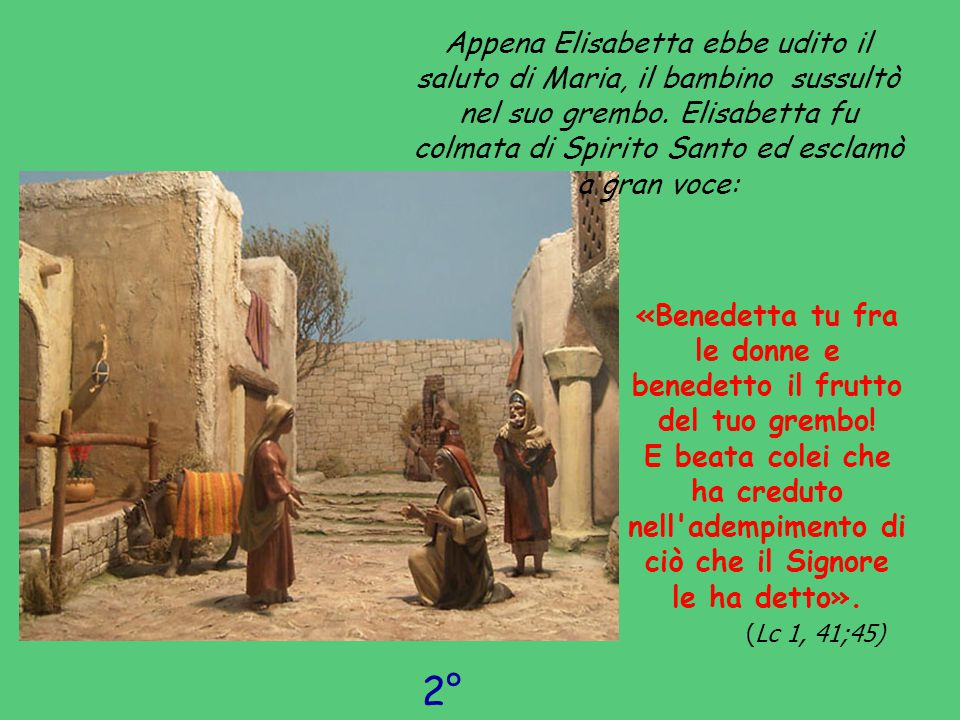 Allora Maria disse: L anima mia magnifica il Signore e il mio spirito esulta in Dio, mio salvatore, perché ha guardato l umiltà della sua serva.