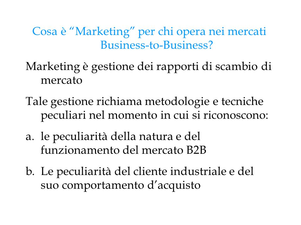 Cosa è Marketing per chi opera nei mercati Business-to-Business.