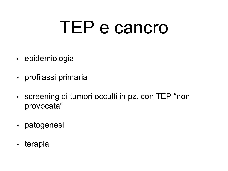 TEP e cancro epidemiologia profilassi primaria screening di tumori occulti in pz.