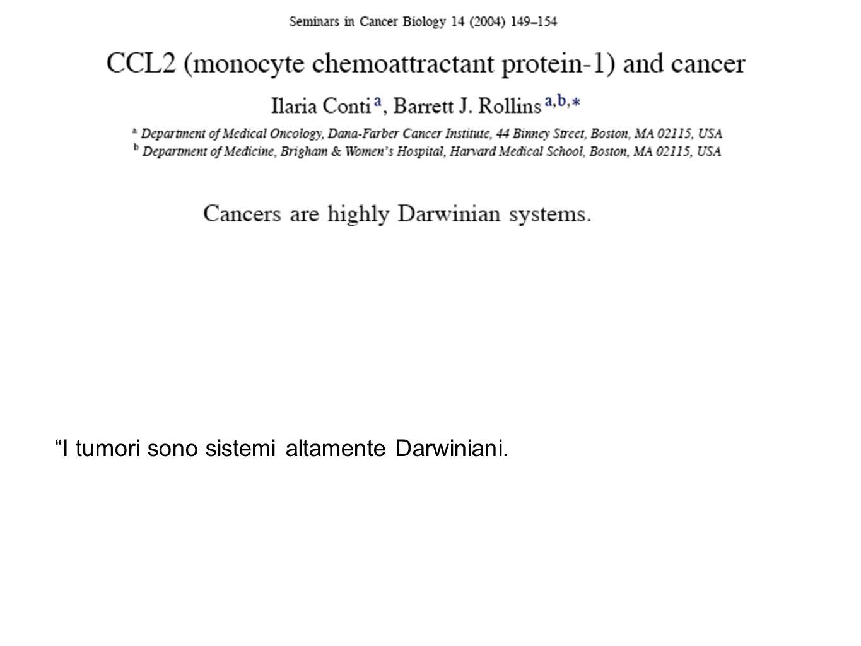 I tumori sono sistemi altamente Darwiniani.