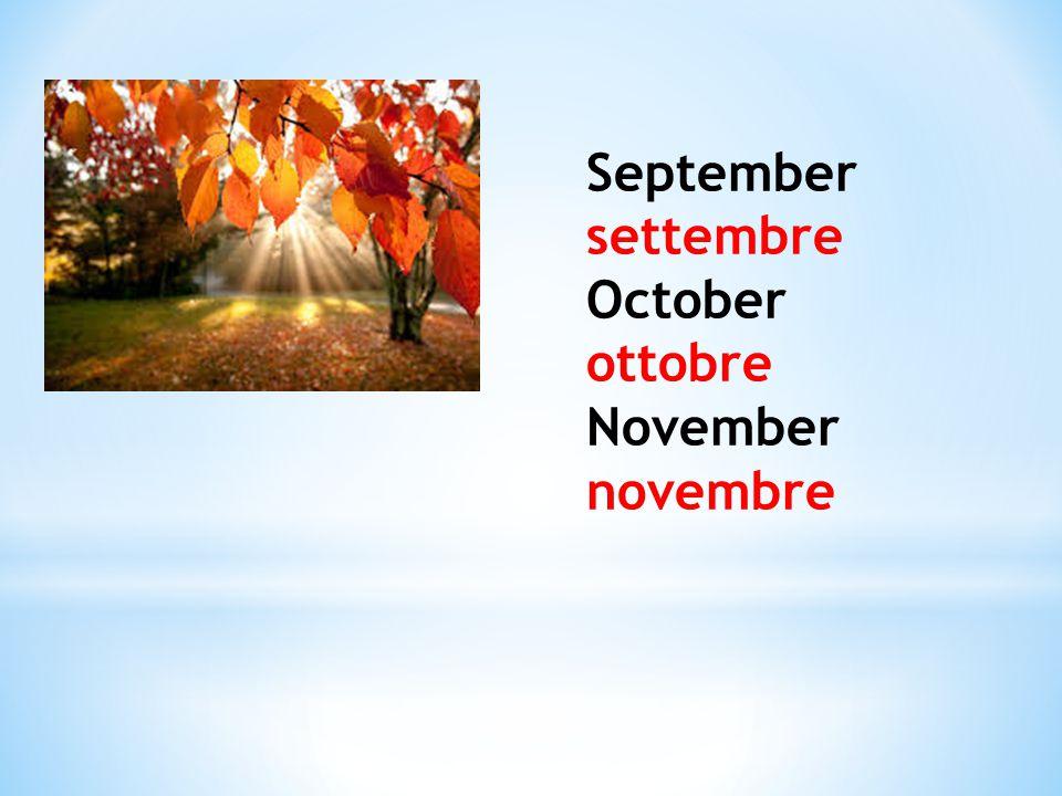 September settembre October ottobre November novembre