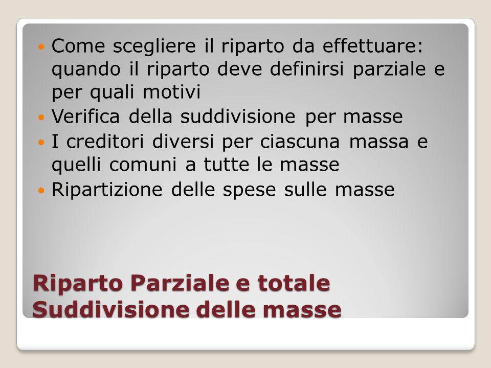 Riparto Parziale e totale Suddivisione delle masse Come scegliere il riparto da effettuare: quando il riparto deve definirsi parziale e per quali moti