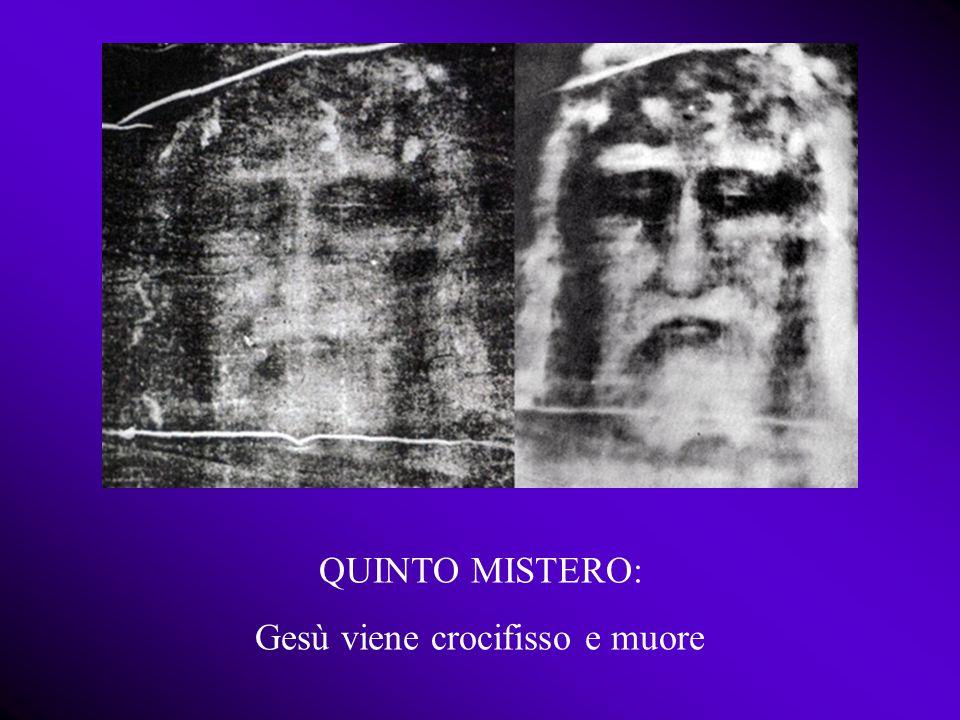 QUINTO MISTERO: Gesù viene crocifisso e muore