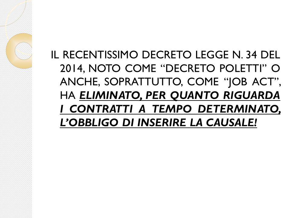 """IL RECENTISSIMO DECRETO LEGGE N. 34 DEL 2014, NOTO COME """"DECRETO POLETTI"""" O ANCHE, SOPRATTUTTO, COME """"JOB ACT"""", HA ELIMINATO, PER QUANTO RIGUARDA I CO"""