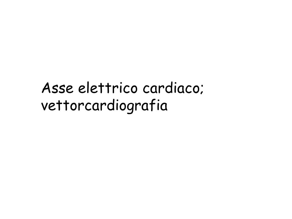 Asse elettrico cardiaco; vettorcardiografia