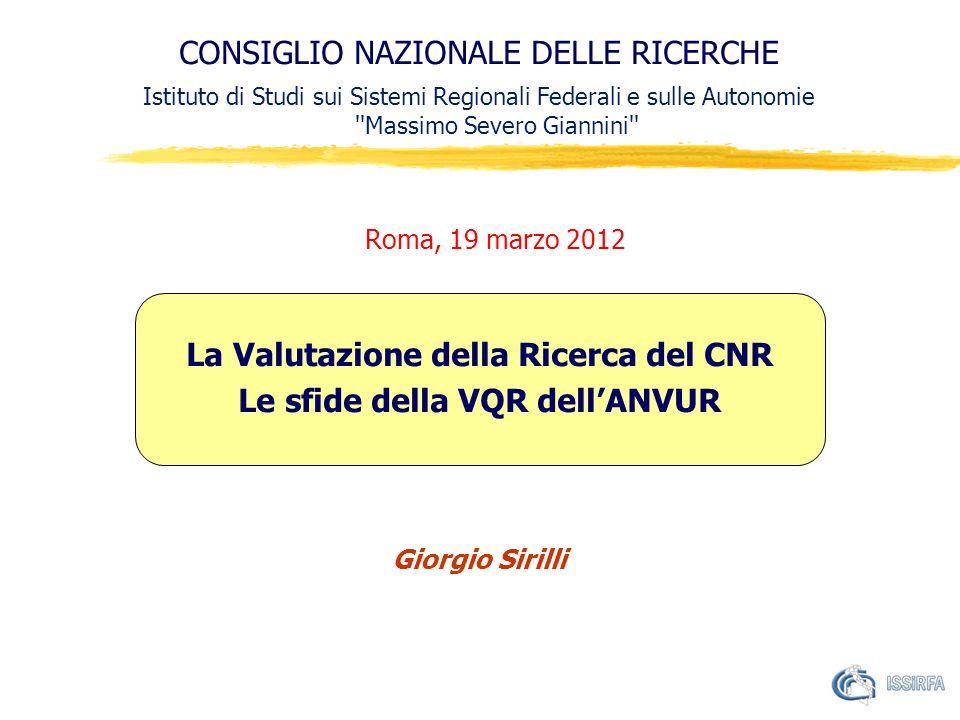 CONSIGLIO NAZIONALE DELLE RICERCHE Istituto di Studi sui Sistemi Regionali Federali e sulle Autonomie ''Massimo Severo Giannini'' Roma, 19 marzo 2012