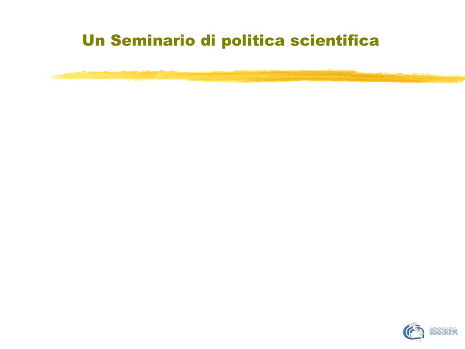 Un Seminario di politica scientifica