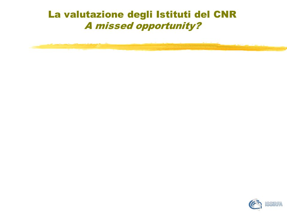 La valutazione degli Istituti del CNR A missed opportunity?
