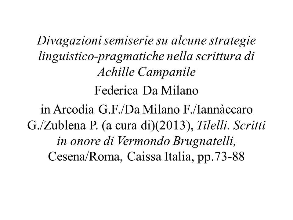 Divagazioni semiserie su alcune strategie linguistico-pragmatiche nella scrittura di Achille Campanile Federica Da Milano in Arcodia G.F./Da Milano F.
