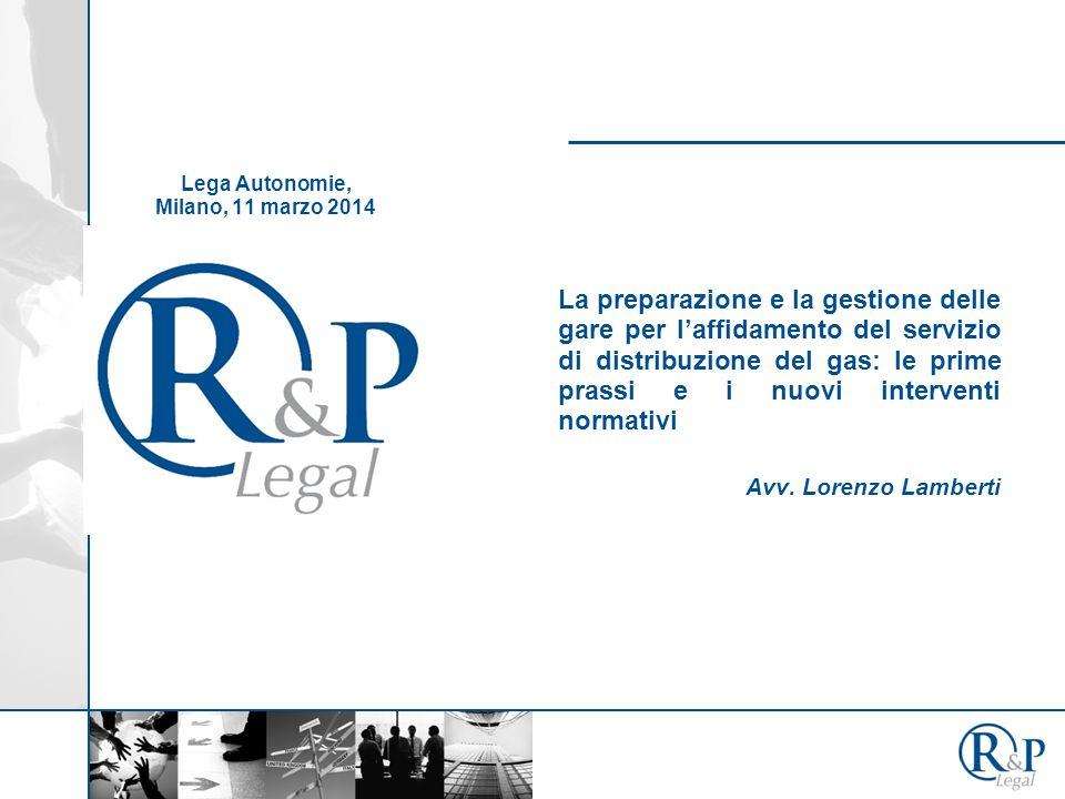 La preparazione e la gestione delle gare per l'affidamento del servizio di distribuzione del gas: le prime prassi e i nuovi interventi normativi Avv.