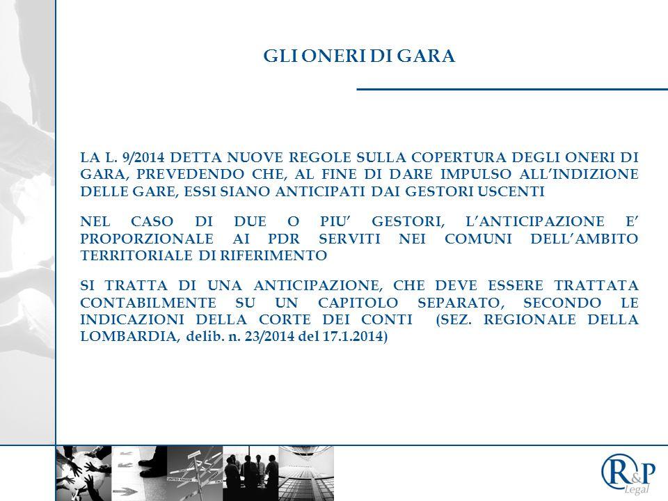 GLI ONERI DI GARA LA L. 9/2014 DETTA NUOVE REGOLE SULLA COPERTURA DEGLI ONERI DI GARA, PREVEDENDO CHE, AL FINE DI DARE IMPULSO ALL'INDIZIONE DELLE GAR