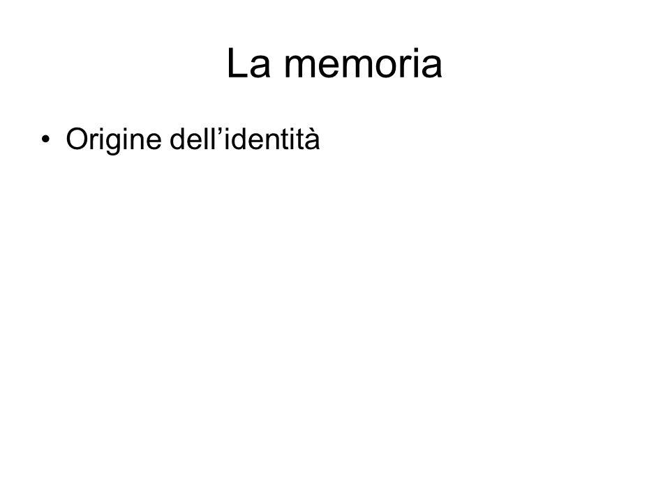 La memoria Origine dell'identità