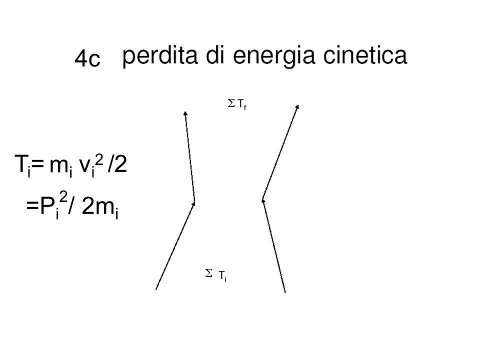  4c T i = v i 2 /2 =P i 2 / 2m i mimi