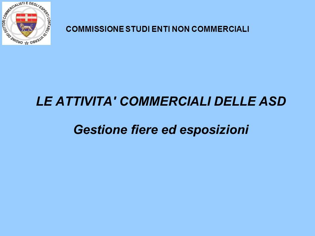 COMMISSIONE STUDI ENTI NON COMMERCIALI LE ATTIVITA COMMERCIALI DELLE ASD Gestione fiere ed esposizioni