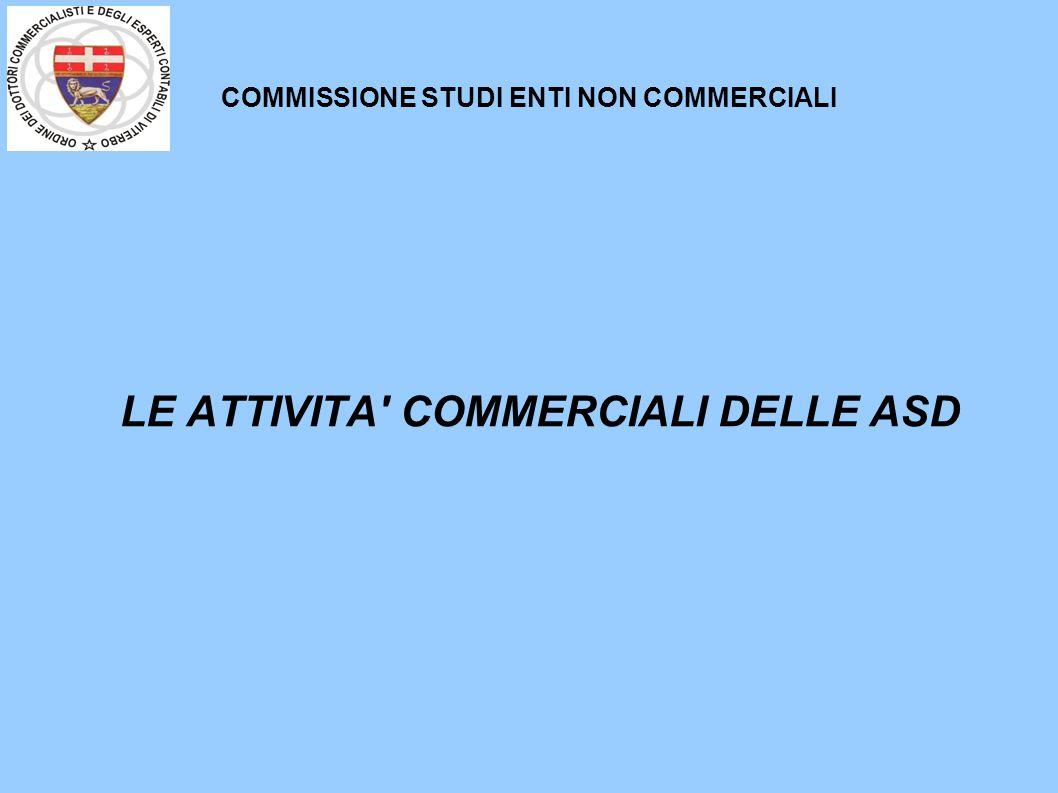 COMMISSIONE STUDI ENTI NON COMMERCIALI LE ATTIVITA' COMMERCIALI DELLE ASD