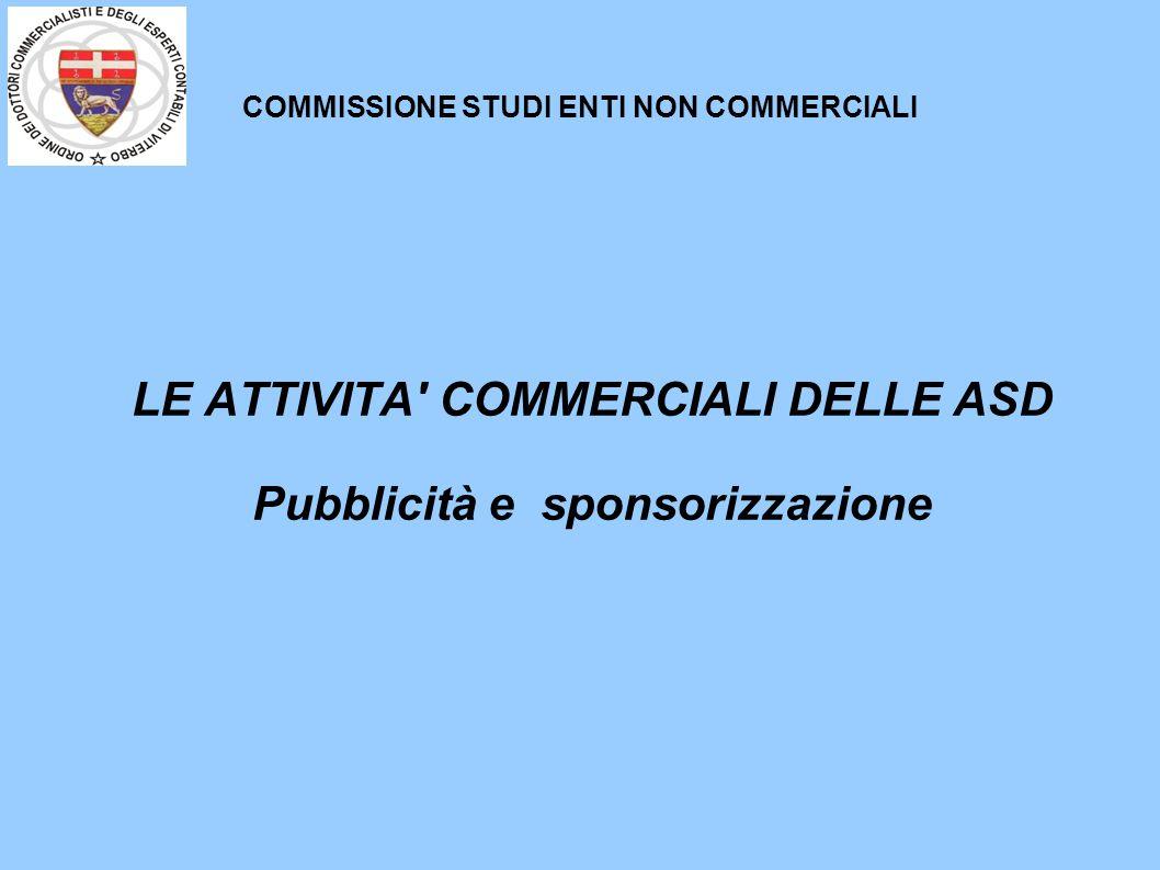 COMMISSIONE STUDI ENTI NON COMMERCIALI LE ATTIVITA' COMMERCIALI DELLE ASD Pubblicità e sponsorizzazione