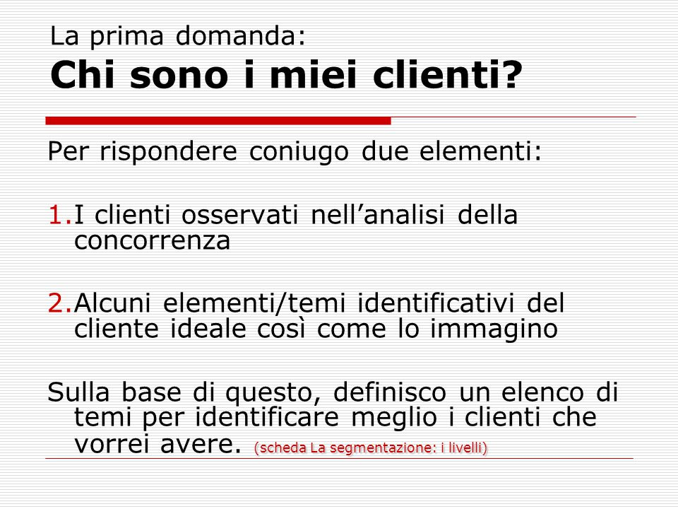 La prima domanda: Chi sono i miei clienti.