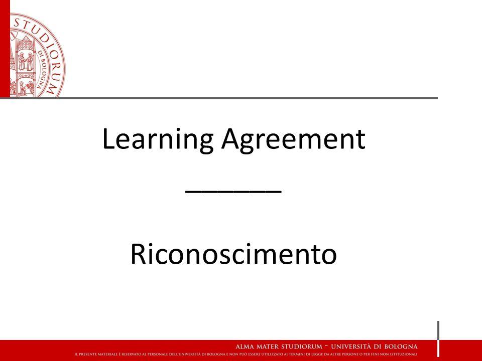 Riconoscimento Quando si presenta il riconoscimento, Almarm propone in automatico l'ultima versione approvata del Learning Agreement (LA versione 1, M1 versione 2, M2 versione 3), sulla quale si può operare indicando: ATTIVITA' ESTEREATTIVITA' DA RICONOSCERE - sì, da riconoscere- sì - sì, da non riconoscere- no - aggiungi attività non presente in LA