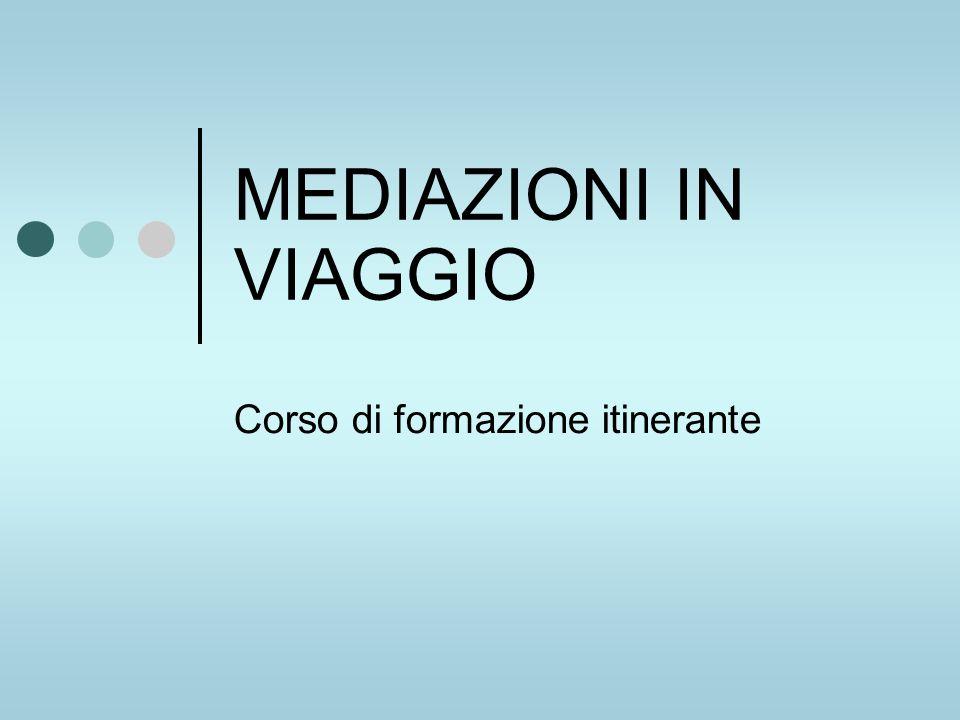 MEDIAZIONI IN VIAGGIO Corso di formazione itinerante