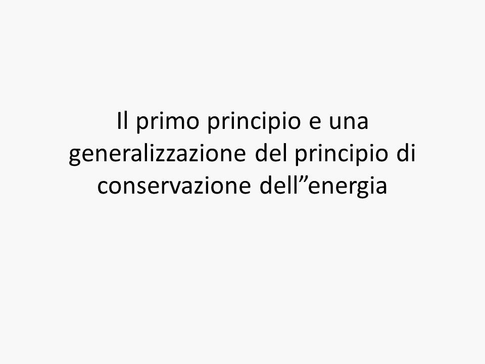 """Il primo principio e una generalizzazione del principio di conservazione dell""""energia"""
