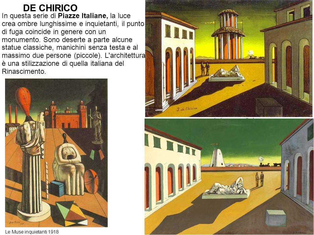 DE CHIRICO In questa serie di Piazze Italiane, la luce crea ombre lunghissime e inquietanti, il punto di fuga coincide in genere con un monumento.