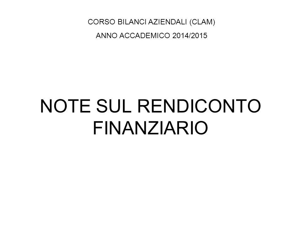 NOTE SUL RENDICONTO FINANZIARIO CORSO BILANCI AZIENDALI (CLAM) ANNO ACCADEMICO 2014/2015