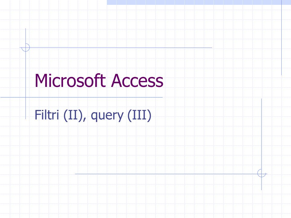 Microsoft Access Filtri (II), query (III)