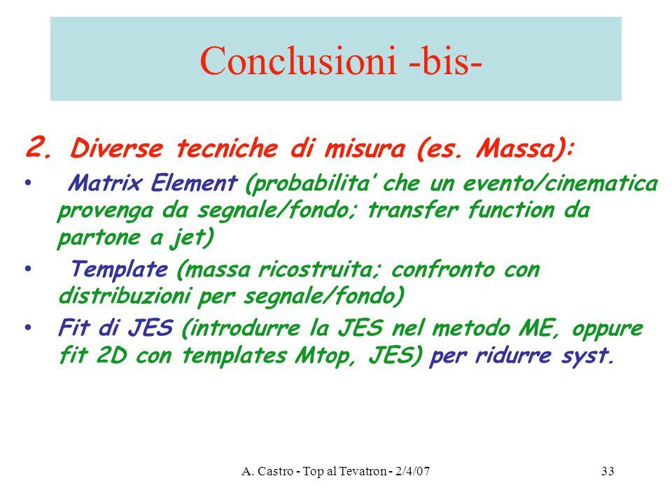 A. Castro - Top al Tevatron - 2/4/0733 Conclusioni -bis- 2.