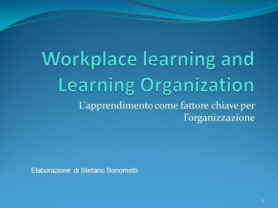 L'apprendimento come fattore chiave per l'organizzazione 1 Elaborazione di Stefano Bonometti