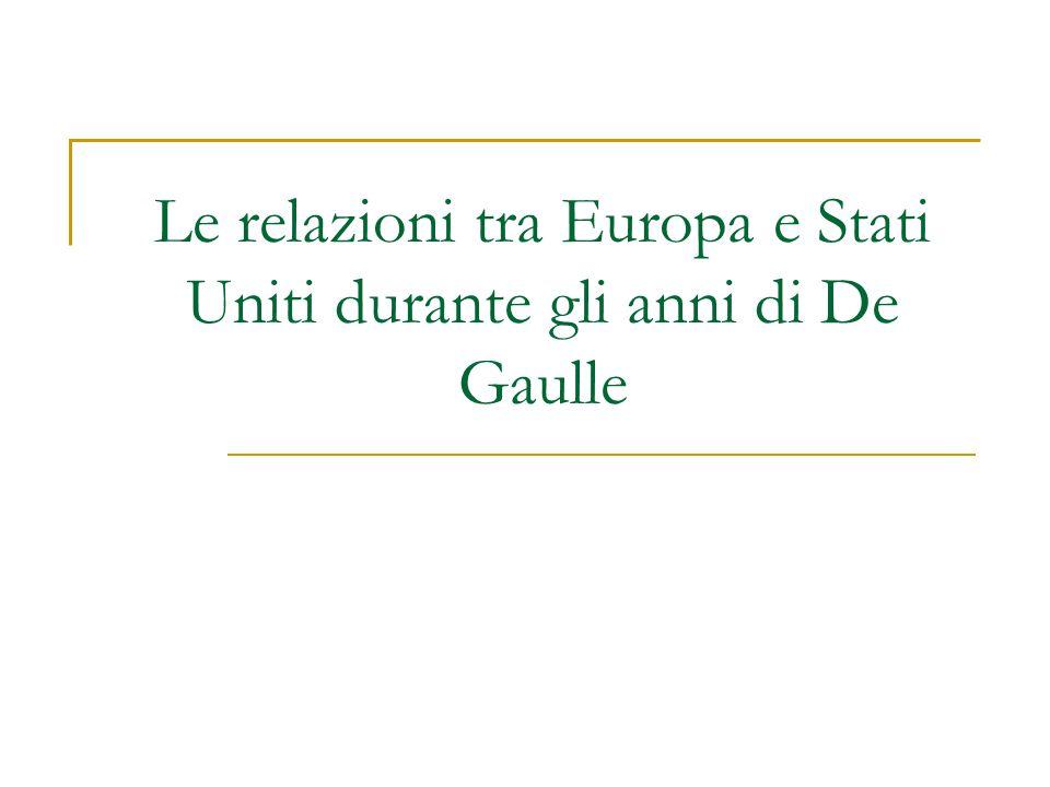 Le relazioni tra Europa e Stati Uniti durante gli anni di De Gaulle