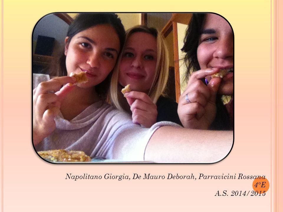 Napolitano Giorgia, De Mauro Deborah, Parravicini Rossana 4°E A.S. 2014/2015
