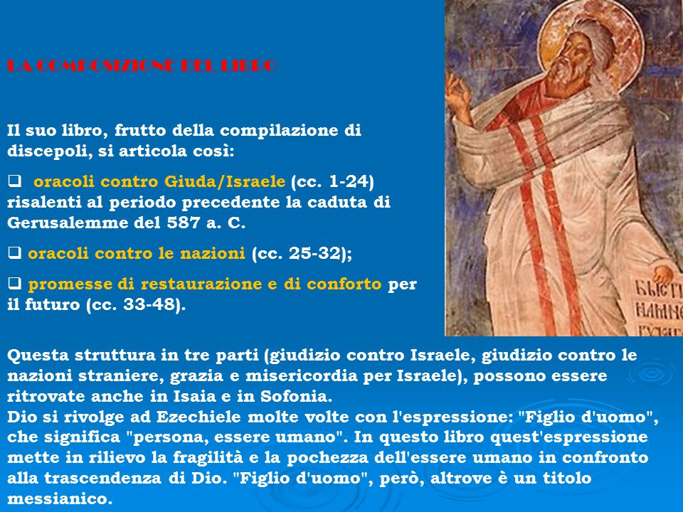 LA COMPOSIZIONE DEL LIBRO Il suo libro, frutto della compilazione di discepoli, si articola così:  oracoli contro Giuda/Israele (cc. 1-24) risalenti