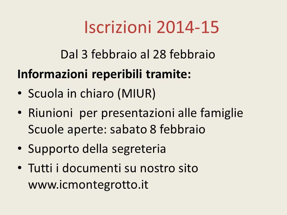 Iscrizioni 2014-15 Dal 3 febbraio al 28 febbraio Informazioni reperibili tramite: Scuola in chiaro (MIUR) Riunioni per presentazioni alle famiglie Scu