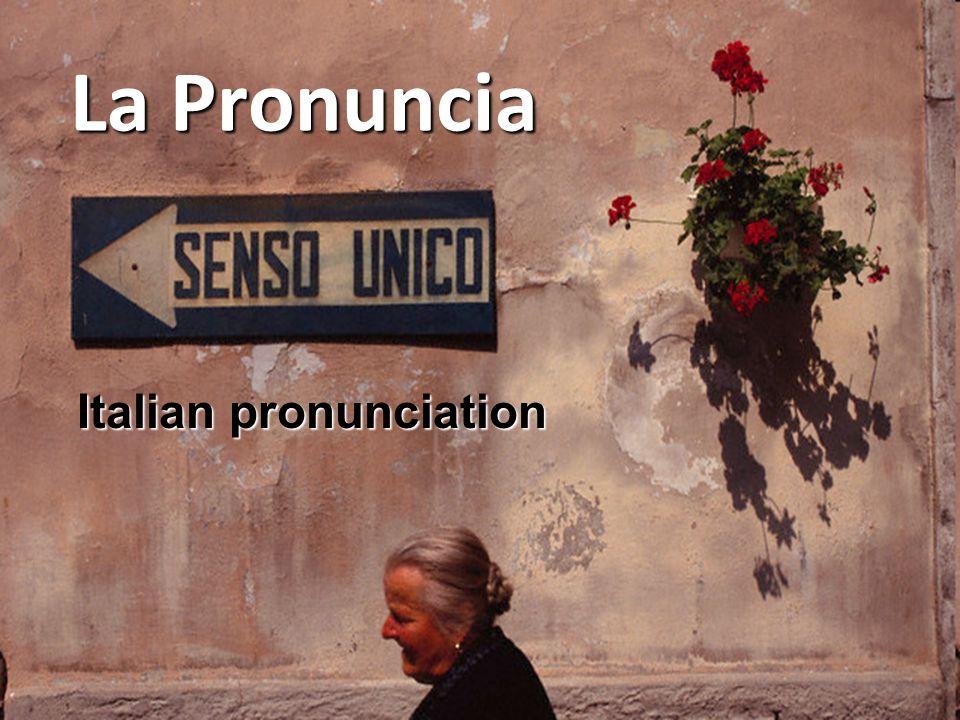 La Pronuncia Italian pronunciation